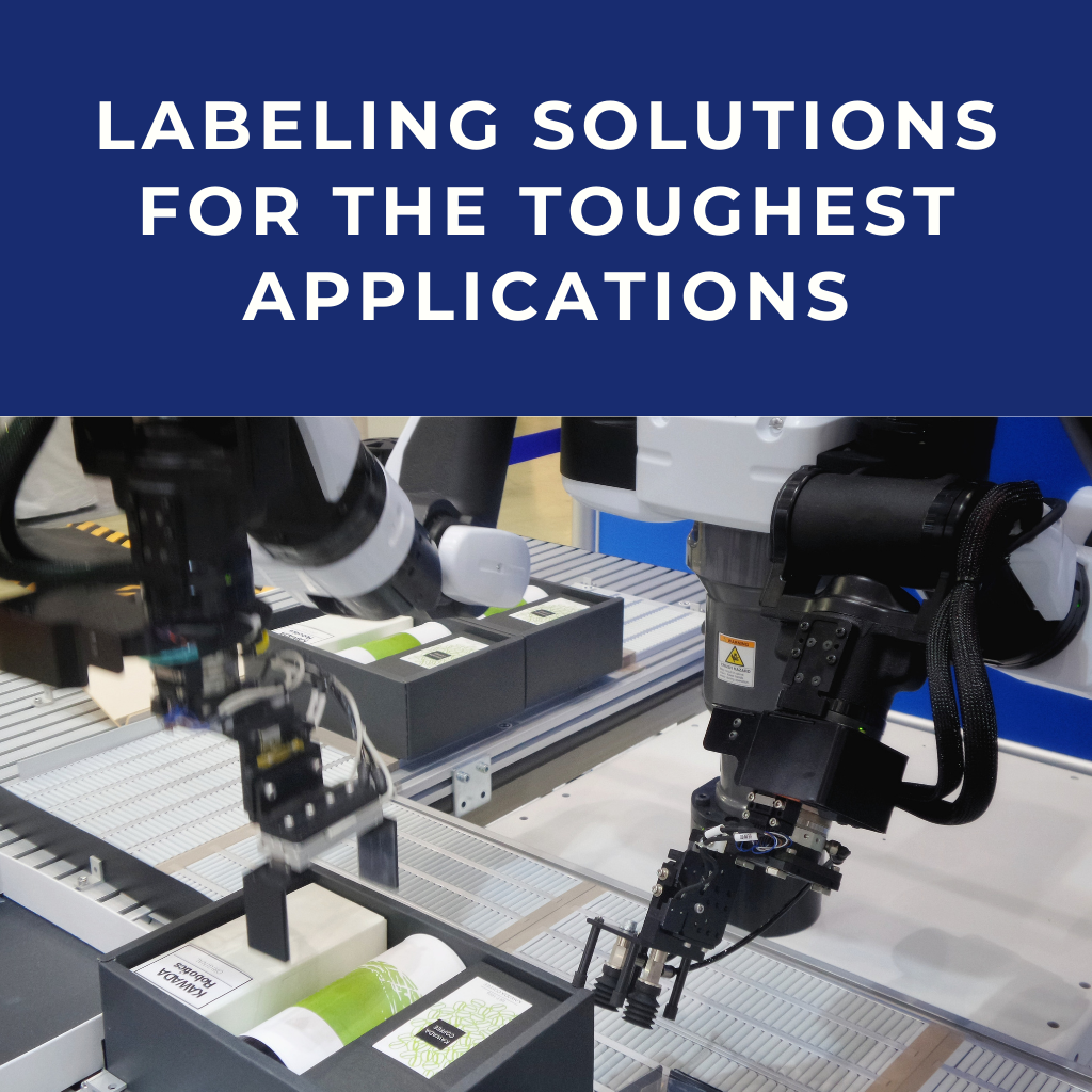 Labeling solutions for the toughest applications